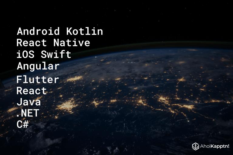 Android Kotlin, React Native, iOS Swift, Angular, Flutter, React, Java, .NET, C#
